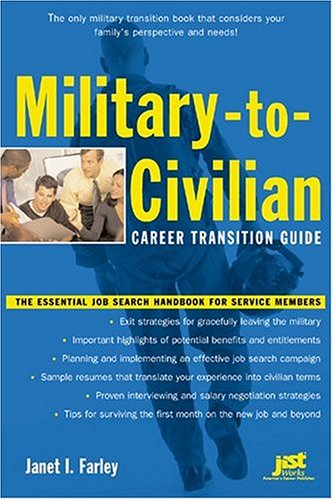Military-To-Civilian Career Transition Guide: The Essential Job Search Handbook for Service Members