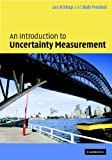 An Introduction to Uncertainty in Measurement: Using the GUM (Guide to the Expression of Uncertainty in Measurement) - 0521605792