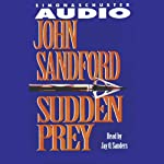 Sudden Prey (       ABRIDGED) by John Sandford Narrated by Jay O. Sanders