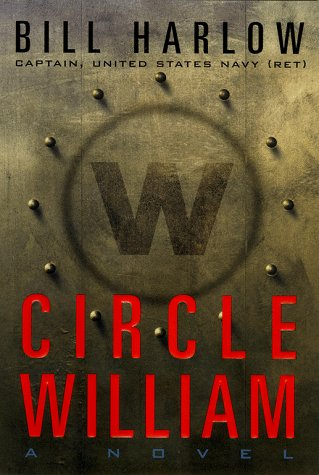 CIRCLE WILLIAM: A Novel, BILL HARLOW