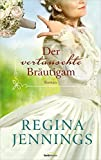 'Der vertauschte Bräutigam: Roman.' von 'Regina Jennings'