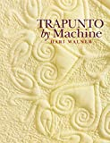 img - for Trapunto by Machine by Hari Walner (2010-04-01) book / textbook / text book