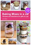 Baking Mixes in a Jar: Recipes and di...