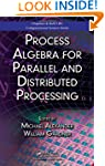 Process Algebra for Parallel and Dist...