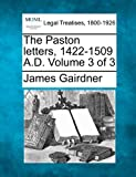 The Paston Letters, 1422-1509 A.D. Volume 3 of 3