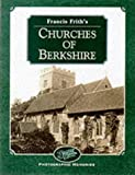Francis Friths Berkshire Churches (Photographic Memories)