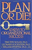 img - for Plan or Die!: 101 Keys to Organizational Success: 1st (First) Edition book / textbook / text book