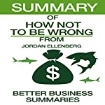 Summary of How Not to Be Wrong from Jordan Ellenberg |  Better Business Summaries