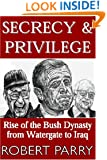 Secrecy & Privilege: Rise of the Bush Dynasty from Watergate to Iraq