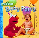 Baby Party (Sesame Street) (Sesame Street Toddler Board Book)