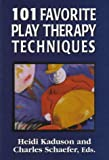 101 Favorite Play Therapy Techniques (Child Therapy Series) (Volume 1)