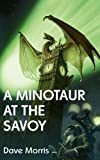 Dave Morris A Minotaur at the Savoy