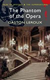 Gaston Leroux Phantom of the Opera (Wordsworth Mystery & Supernatural) (Tales of Mystery & the Supernatural)