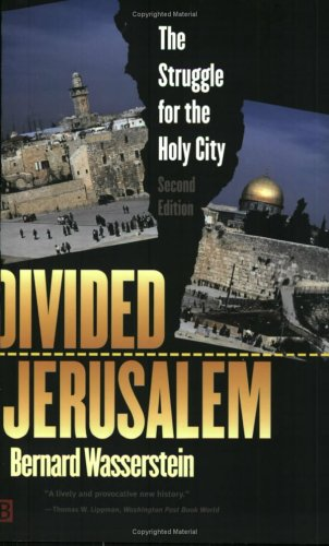 Divided Jerusalem: The Struggle for the Holy City (Second Edition)