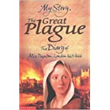 The Great Plague: The Diary of Alice Paynton, London 1665 - 1666 (My Story)by Pamela Oldfield
