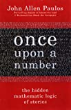 Once Upon A Number: A Mathematician Bridges Stories And Statistics (0465051588) by Paulos, John Allen