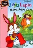 echange, troc Enid Blyton, Pascal Biet - Jojo Lapin contre Frère Ours