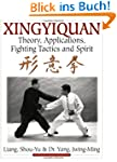 Xingyiquan: Theory, Applications, Fig...