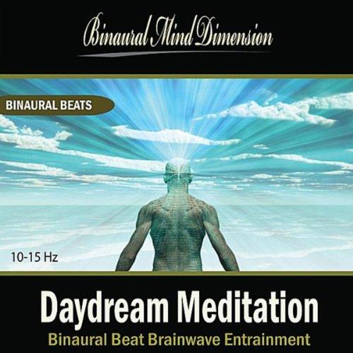 Daydream Meditation: Binaural Beat Brainwave Entrainment