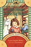 Laura's Early Years Collection: Little House in the Big Woods/Little House on the Prairie/on the Banks of Plum Creek
