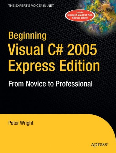 Beginning Visual C# 2005 Express Edition: From Novice to Professional (Beginning: From Novice to Professional)