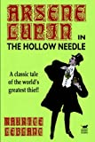 Maurice LeBlanc The Hollow Needle: Further Adventures of Arsene Lupin