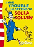 Dr. Seuss I Had Trouble in Getting to Solla Sollew: Yellow Back Book (Dr Seuss - Yellow Back Book) (Dr. Seuss Yellow Back Books)