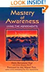 Mastery of Awareness: Living the Agre...