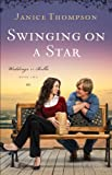 Swinging on a Star (Weddings by Bella Book #2): A Novel