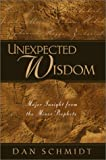 Unexpected Wisdom: Major Insight from the Minor Prophets