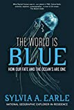 Image of The World Is Blue: How Our Fate and the Ocean's Are One