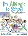 I'm Allergic to School!: Funny Poems...