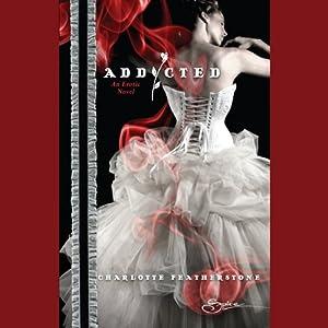 Addicted | [Charlotte Featherstone]