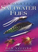 Amazon.com: Innovative Saltwater Flies (9780811709026): Bob Veverka: Books