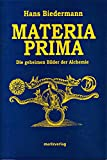 Materia Prima: Die geheimen Bilder der Alchemie