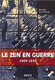 echange, troc Brian Victoria - Le Zen en guerre, 1868-1945