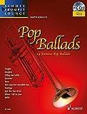 Image de Pop Ballads: 14 berühmte Pop-Balladen. Trompete. Ausgabe mit CD. (Schott Trumpet Lounge)