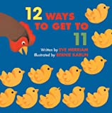 12 Ways To Get To 11 (Turtleback School & Library Binding Edition) (0613437160) by Merriam, Eve