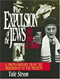 The Expulsion of the Jews: Five Hundred Years of Exodus