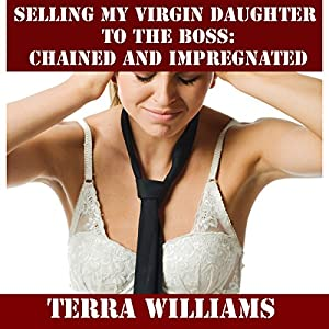 Selling My Virgin Daughter to the Boss Audiobook