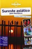 Sureste Asiático Para Mochileros 3 (Guías de País Lonely Planet)