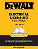 DEWALT Electrical Licensing Exam Guide, Based on the NEC 2011 (Dewalt Exam/Certification Series)