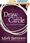 Draw the Circle: The 40 Day Prayer Ch...
