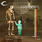 Proxies: Avatars Dance, Book 2 (       UNABRIDGED) by M. J. Locke Narrated by Dina Pearlman