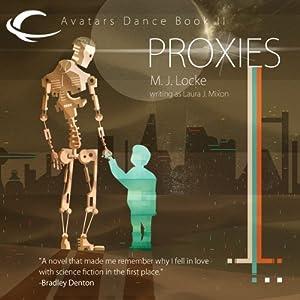 Proxies: Avatars Dance, Book 2 | [M. J. Locke]