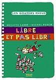 echange, troc Brigitte Labbé, Michel Puech - Libre et pas libre