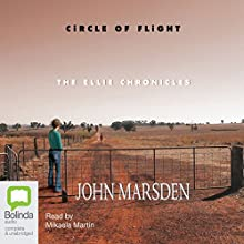 Circle of Flight: Ellie Chronicles Audiobook by John Marsden Narrated by Mikaela Martin