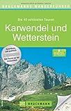 Wanderführer Karwendel und Wetterstein: Die 40 schönsten Touren zum Wandern rund um Garmisch Partenkirchen, Mittenwald, die Partnachklamm und Zugspitze, mit Wanderkarte und GPS-Daten zum Download