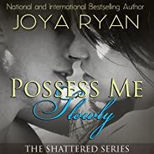 Possess Me Slowly (       UNABRIDGED) by Joya Ryan Narrated by Jennifer Stark