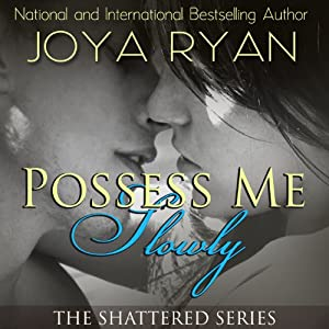 Possess Me Slowly | [Joya Ryan]